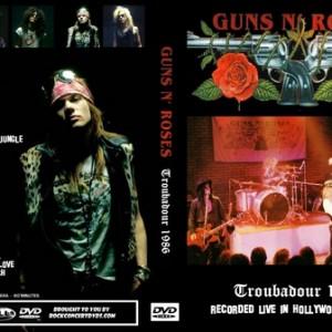 Guns N' Roses 1986-07-11 Troubadour, Hollywood, CA DVD