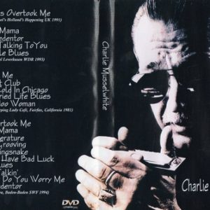 Charlie Musselwhite Compilation 1981-1994 DVD