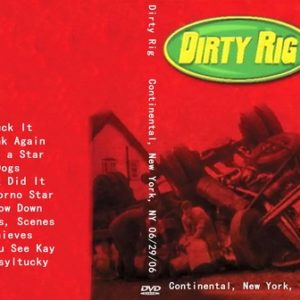 Dirty Rig 2006-06-29 Continental, New York, NY DVD