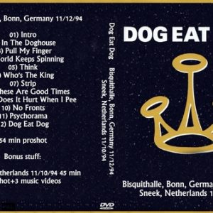 Dog Eat Dog 1994-11-12 Bisquithalle, Bonn, Germany + 1994-11-10 Sneek, Netherlands DVD