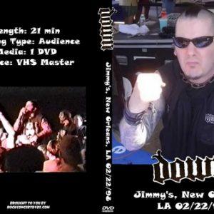Down 1998-02-22 Jimmy's, New Orleans, LA DVD