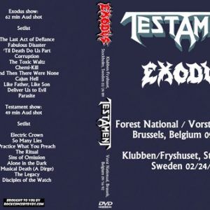 Exodus 1989-02-24 Klubben Fryshuset, Stockholm, Sweden + Testament 1992-09-16 orst Nationaal, Brussels, Belgium DVD
