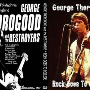 George Thorogood & The Destroyers 1979-03-24 Rock Goes to Collage Middlesex Polytechnic, Hendon, England DVD