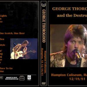 George Thorogood & The Destroyers 1981-12-18 Hampton Coliseum, Hampton, VA DVD