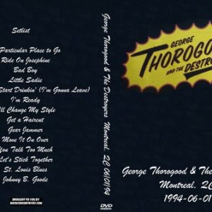 George Thorogood & The Destroyers 1994-06-01 Montreal, QC DVD