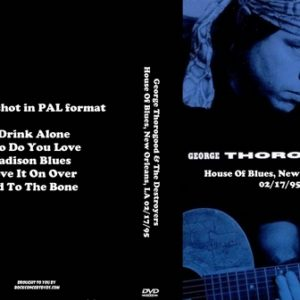 George Thorogood & The Destroyers 1995-02-17 House Of Blues, New Orleans, LA DVD