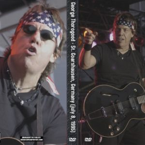 George Thorogood & The Destroyers 1995-07-08 Saint Goarshausen Germany DVD