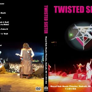 Twisted Sister 2003-11-01 Royal Oak Music Theater, Detroit, MI DVD