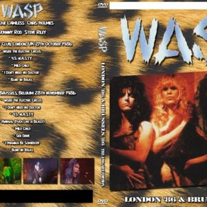 W.A.S.P. 1986-10-27 Town & Country Club, London, England + 1986-11-28 Forest National, Brussels, Belgium DVD