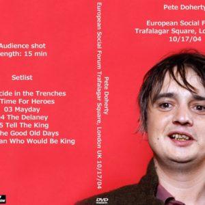 Pete Doherty 2004-10-17 European Social Forum Trafalagar Square, London UK DVD