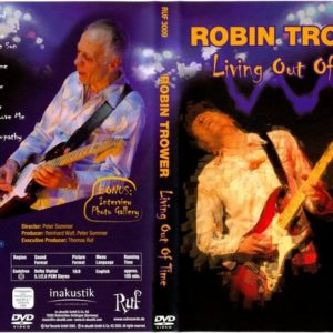 Robin Trower Living Out Of Time DVD