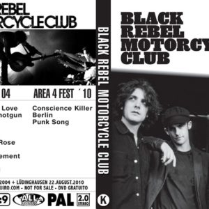Black Rebel Motorcycle Club 2004-07-06 Montreux + 2010-08-22 Area4 Festival DVD
