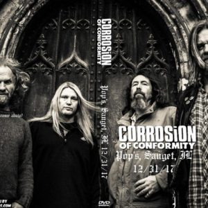 Corrosion Of Conformity 2017-12-31 Pop's, Sauget, IL DVD