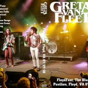 Greta Van Fleet 2018-07-27 FloydFest, The Blue Cow Pavilion, Floyd, VA DVD