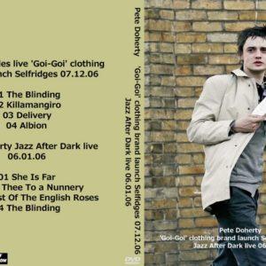 Pete Doherty 2006-07-12 'Goi-Goi' Brand Launch, Selfidges + 2006-01-06 Jazz After Dark DVD