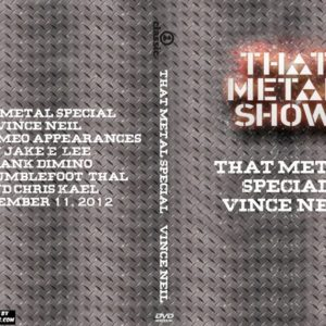 That Metal Show 2012-11-12 Special With Vince Neil DVD