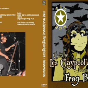 Les Claypool's Fearless Flying Frog Brigade 2000-08-20 Phoenix Theater, Petaluma, CA 2 DVD