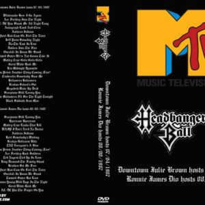 MTV Headbangers Ball 1987-07-04 Downtown Julie Brown hosts + 1987-08-08 Ronnie James Dio hosts DVD