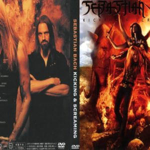Sebastian Bach Kicking & Screaming DVD